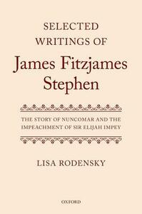Selected Writings of James Fitzjames Stephen: The Story of Nuncomar and the Impeachment of Sir Elijah Impey - cover