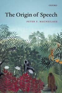 The Origin of Speech - Peter MacNeilage - cover