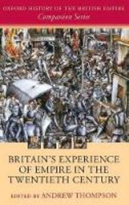 Britain's Experience of Empire in the Twentieth Century - cover
