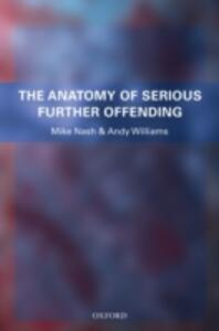 The Anatomy of Serious Further Offending - Mike Nash,Andy Williams - cover