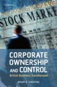 Corporate Ownership and Control: British Business Transformed - Brian R. Cheffins - cover