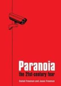 Paranoia: The 21st Century Fear - Daniel Freeman,Jason Freeman - cover