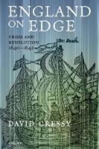 England on Edge: Crisis and Revolution 1640-1642 - David Cressy - cover