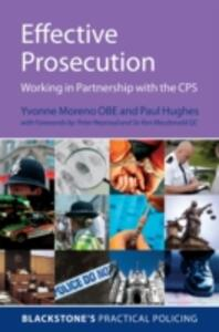 Effective Prosecution: Working In Partnership with the CPS - Yvonne Moreno,Paul Hughes - cover