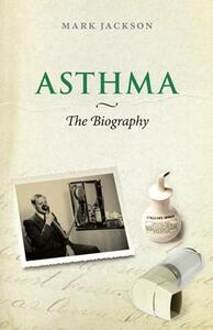 Asthma: The Biography - Mark Jackson - cover