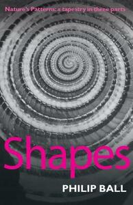 Shapes: Nature's patterns: a tapestry in three parts - Philip Ball - cover