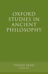 Oxford Studies in Ancient Philosophy XXXIII: Winter 2007 - cover