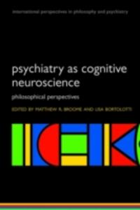 Psychiatry as Cognitive Neuroscience: Philosophical perspectives - cover