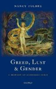 Greed, Lust and Gender: A History of Economic Ideas - Nancy Folbre - cover