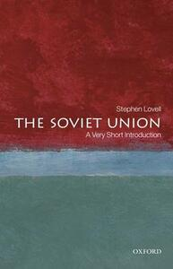 The Soviet Union: A Very Short Introduction - Stephen Lovell - cover
