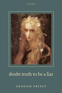 Doubt Truth to be a Liar - Graham Priest - cover