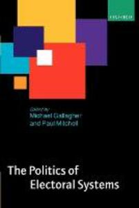The Politics of Electoral Systems - Michael Gallagher,Paul Mitchell - cover