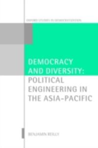 Democracy and Diversity: Political Engineering in the Asia-Pacific - Ben Reilly - cover