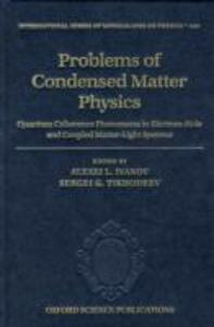 Problems of Condensed Matter Physics: Quantum coherence phenomena in electron-hole and coupled matter-light systems - cover