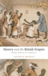 Slavery and the British Empire: From Africa to America - Kenneth Morgan - cover