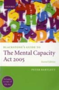 Blackstone's Guide to the Mental Capacity Act 2005 - Peter Bartlett - cover