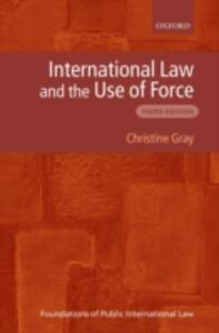 International Law and the Use of Force - Christine Gray - cover