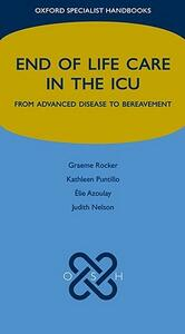 End of Life Care in the ICU: From Advanced Disease to Bereavement - cover