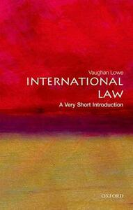 International Law: A Very Short Introduction - Vaughan Lowe - cover