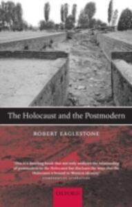 The Holocaust and the Postmodern - Robert Eaglestone - cover