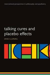 Talking Cures and Placebo Effects - David A. Jopling - cover