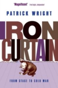Iron Curtain: From Stage to Cold War - Patrick Wright - cover
