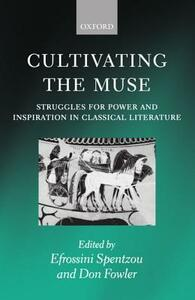 Cultivating the Muse: Struggles for Power and Inspiration in Classical Literature - cover