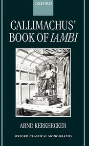 Callimachus' Book of Iambi - Arnd Kerkhecker - cover