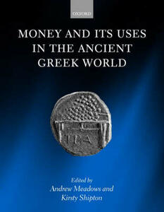 Money and its Uses in the Ancient Greek World - cover