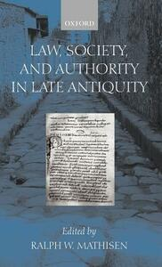 Law, Society, and Authority in Late Antiquity - cover