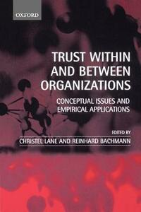 Trust Within and Between Organizations: Conceptual Issues and Empirical Applications - cover