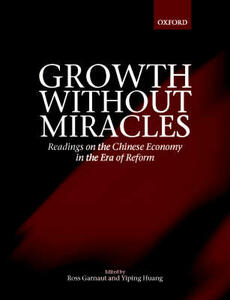 Growth without Miracles: Readings on the Chinese Economy in the Era of Reform - cover
