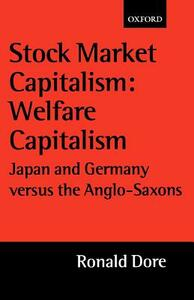 Stock Market Capitalism: Welfare Capitalism: Japan and Germany versus the Anglo-Saxons - Ronald Dore - cover