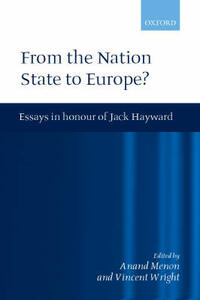From the Nation State to Europe: Essays in Honour of Jack Hayward - cover
