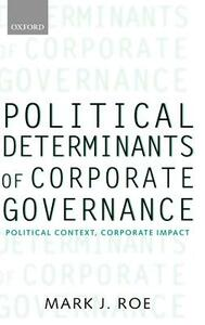Political Determinants of Corporate Governance: Political Context, Corporate Impact - Mark J. Roe - cover