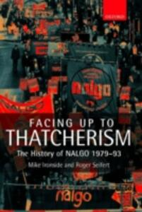Facing Up to Thatcherism: The History of NALGO 1979-93 - Roger V. Seifert,Michael Ironside - cover