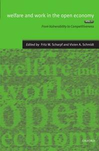 Welfare and Work in the Open Economy: Volume I: From Vulnerability to Competitiveness in Comparative Perspective - cover