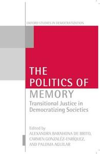 The Politics of Memory: Transitional Justice in Democratizing Societies - cover