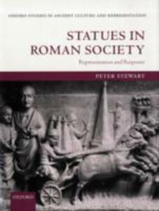 Statues in Roman Society: Representation and Response - Peter Stewart - cover