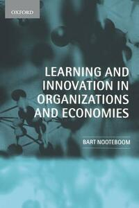 Learning and Innovation in Organizations and Economies - Bart Nooteboom - cover