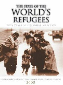 The State of the World's Refugees 2000: Fifty Years of Humanitarian Action - United Nations High Commissioner for Refugees - cover