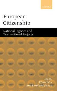 European Citizenship: National Legacies and Transnational Projects - cover