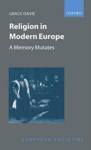 Religion in Modern Europe: A Memory Mutates - Grace Davie - cover
