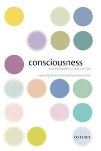 Consciousness: New Philosophical Perspectives - cover
