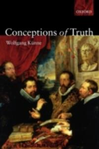 Conceptions of Truth - Wolfgang Kunne - cover