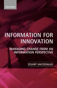Information for Innovation: Managing Change from an Information Perspective - Stuart Macdonald - cover
