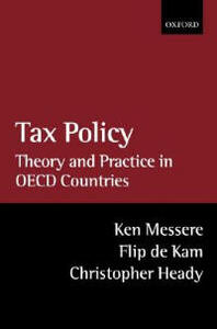 Tax Policy: Theory and Practice in OECD Countries - Ken Messere,Flip de Kam,Christopher Heady - cover