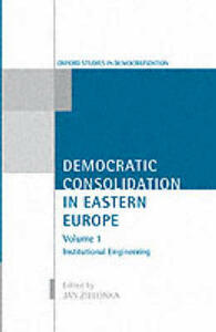Democratic Consolidation in Eastern Europe: Volume 1: Institutional Engineering - cover