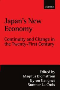 Japan's New Economy: Continuity and Change in the Twenty-First Century - cover