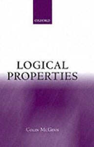Logical Properties: Identity, Existence, Predication, Necessity, Truth - Colin McGinn - cover